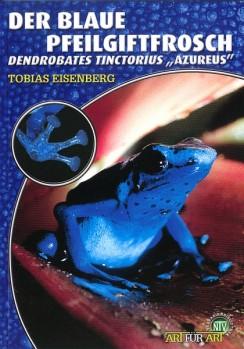 "Der Blaue Pfeilgiftfrosch, Dendrobates tinctorius ""azureus"""