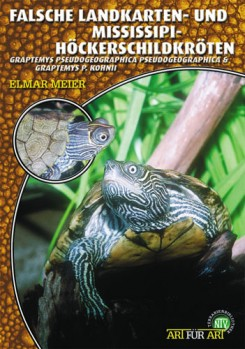 Die Falsche Landkarten- und die Mississippi-Höckerschildkröte: (Graptemys pseudogeographica pseudogeographica & G. p. kohnii)