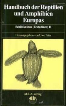 Handbuch der Reptilien und Amphibien Europas, Band 3/3b Schildkröten II Meeresschildkröten