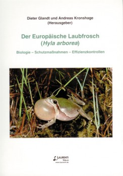 Der Laubfrosch (Hyla arborea) - Biologie - Schutzmaßnahmen - Effizienzkontrolle
