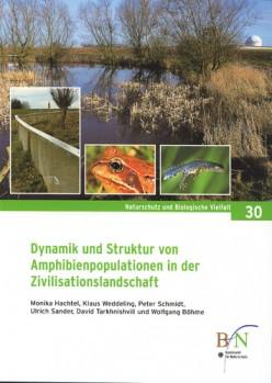 Dynamik und Struktur von Amphibienpopulationen in der Zivilisationslandschaft: Eine mehrjährige Untersuchung an Kleingewässern im Drahenfelser Ländchen bei Bonn