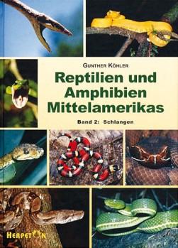 Reptilien und Amphibien Mittelamerikas Band 2 Schlangen