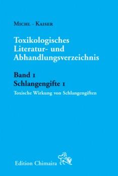 Toxikologisches Literatur- und Abhandlungsverzeichnis Band 1 Schlangengifte 1 Toxische Wirkung von Schlangengiften