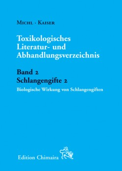 Toxikologisches Literatur- und Abhandlungsverzeichnis Band 2 Schlangengifte 2 Biologische Wirkung von Schlangengiften