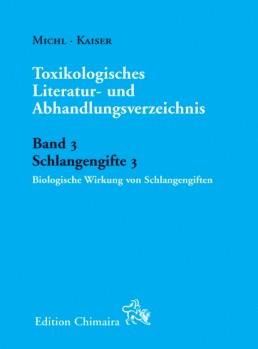 Toxikologisches Literatur- und Abhandlungsverzeichnis Band 3 Schlangengifte 3 Biologische Wirkung von Schlangengiften