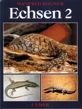 ECHSEN. Haltung, Pflege und Zucht im Terrarium, Band 2 Warane, Skinke und andere Echsen sowie Brückenechsen und Krokodile