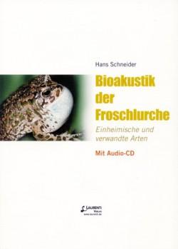 Bioakustik der Froschlurche: Einheimische und verwandte Arten