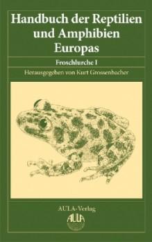 Handbuch der Reptilien und Amphibien Europas Band 5/I Froschlurche I