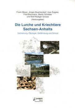 Die Lurche und Kriechtiere Sachsen-Anhalts - Verbreitung, Ökologie, Gefährdung und Schutz