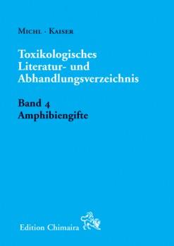 Toxikologisches Literatur- und Abhandlungsverzeichnis Band 4 Amphibiengifte