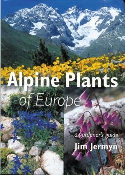 Alpine Plants of Europe - a Gardeners Guide