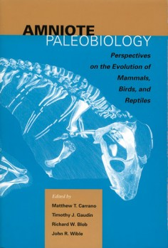 Amniote Paleobiology - Perspectives on the Evolution of Mammals, Birds, and Reptiles