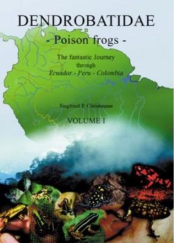 Dendrobatidae >> Poison Frogs<< A phantastic Journey through Ecuador - Peru - Kolumbien Vol. I bis III