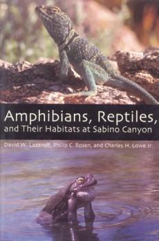 Amphibians, Reptiles and Their Habitats at Sabino Canyon