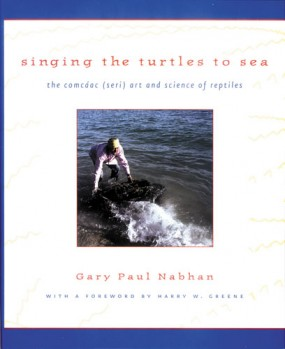 Singing the Turtles to Sea - The Comcaac (Seri) Art and Science of Reptiles