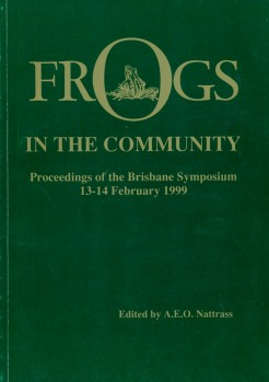 Frogs in the Community - Proceedings of the Brisbane Symposium 13-14 February 1999