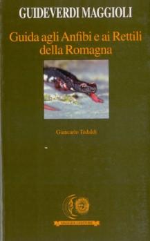 Guida agli Anfibi e ai Rettili della Romagna