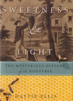 Sweetness & Light - The mysterious History of the Honeybee