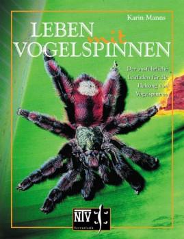 Leben mit Vogelspinnen - Der ausführliche Leitfaden für die Haltung von Vogelspinnen