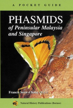 A Pocket Guide - Phasmids of Peninsular Malaysia and Singapore