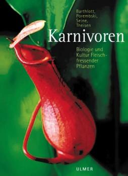 Karnivoren - Biologie und Kultur Fleischfressender Pflanzen
