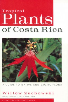 Tropical Plants of Costa Rica - A Guide to Native and Exotic Flora