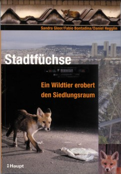 Stadtfüchse - Ein Wildtier erobert den Siedlungsraum