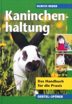 Kaninchenhaltung - das Handbuch für die Praxis