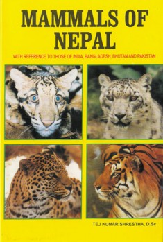 Mammals of Nepal - With Reference to those of India, Bagladesh, Bhutan and Pakistan