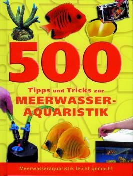 500 Tipps und Tricks zur Meerwasser-Aquaristik