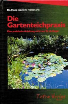 Die Gartenteichpraxis Eine praktische Anleitung nicht nur für Anfänger
