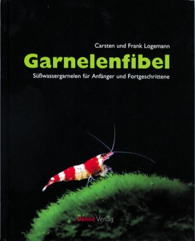 Garnelenfibel - Süßwassergarnelen für Anfänger und Fortgeschrittene