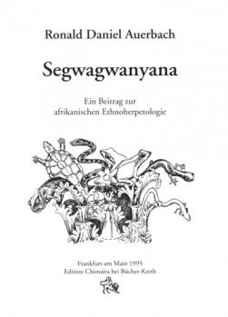 Segwagwanyana - Ein Beitrag zur Afrikanischen Ethnoherpetologie