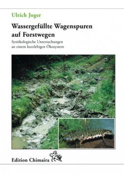 Wassergefüllte Wagenspuren auf Forstwegen - synökologische Untersuchungen an einem kurzlebigen Ökosystem