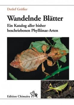 Wandelnde Blätter - Ein Katalog aller bisher beschriebenen Phylliinae-Arten