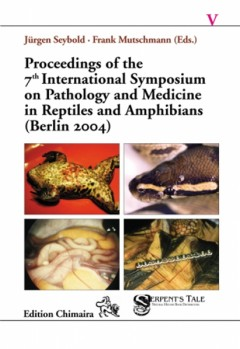 Proceedings of the 7th Symposium on the Pathology and Medicine of Reptiles and Amphibians 2004 Berlin