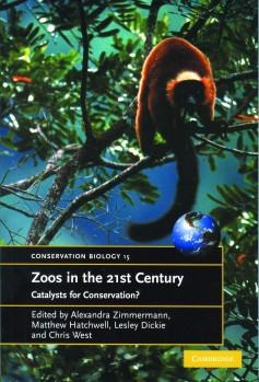 Zoos in the 21st Century - Catalysts for Conservation?
