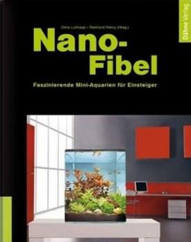 Nano Fibel - faszinierende Mini- Aquarien für Einsteiger