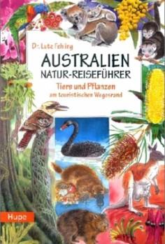 Australien Naturreiseführer - Tier und Pflanzen am touristischen Wegesrand