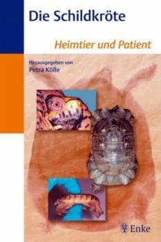 Die Schildkröte - Heimtier und Patient