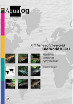 Reference fish of the world, Aqualog Band 07, Killifishes of the World, Old World Killis 1