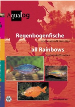 Reference fish of the world, Band 13  HIERONIMUS, H. Regenbogenfische und verwandte Familien / All Rainbows and related families