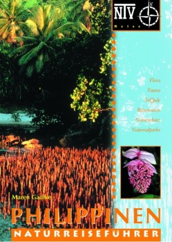 Naturreiseführer Philippinen - Flora, Fauna, Reiserouten, Naturschutz, Nationalparks