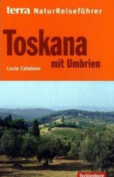Toskana mit Umbrien terra NaturReiseführer