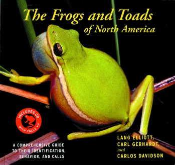 The Frogs and Toads of North America - A Comprehensive Guide to their Identification, Behavior, and Calls