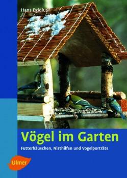 Vögel im Garten - Futterhäuschen, Nisthilfen und Vogelporträts