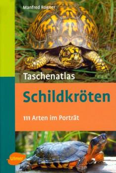 Taschenatlas Schildkröten - 111 Arten im Porträt