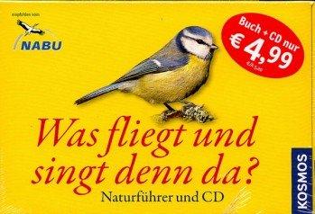 Was fliegt und singt denn da? - Naturführer u. Audio-CD