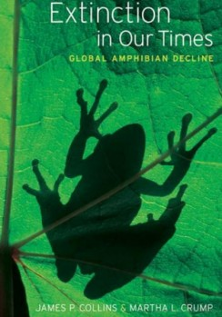 Extinction in our Times - Global Amphibian Decline