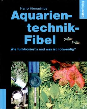 Aquarientechnik-Fibel. Wie funktioniert's und was ist notwendig?